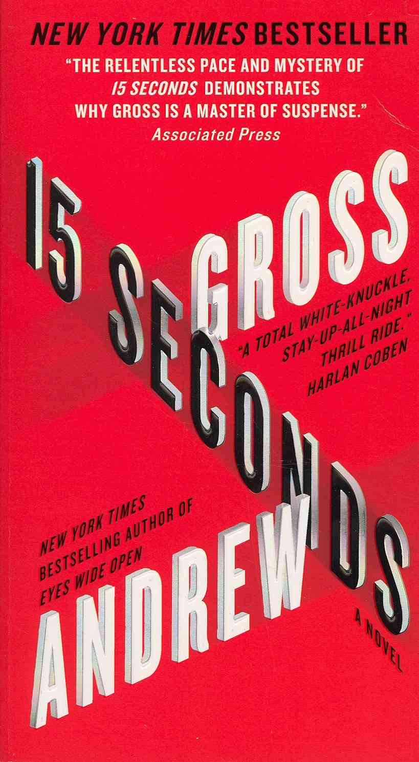 15 Seconds By Gross, Andrew