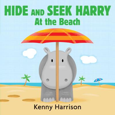 Hide and Seek Harry at the Beach By Harrison, Kenny/ Harrison, Kenny (ILT)
